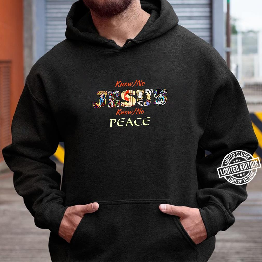 Jesus Christ is Lord of Peace Christian Scripture Shirt hoodie